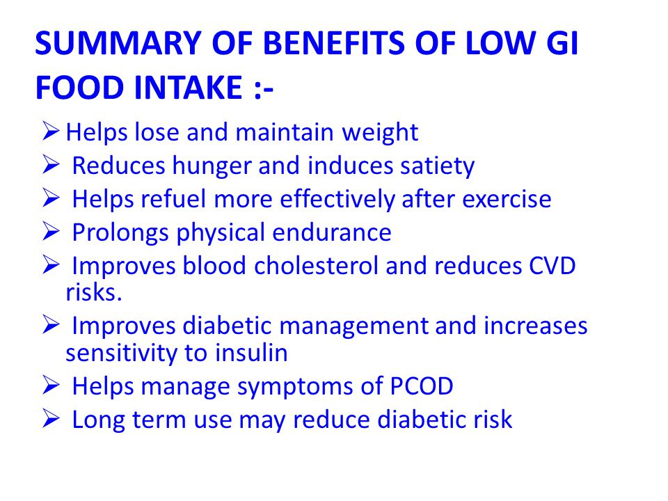 SUMMARY OF BENEFITS OF LOW GI FOOD INTAKE :-