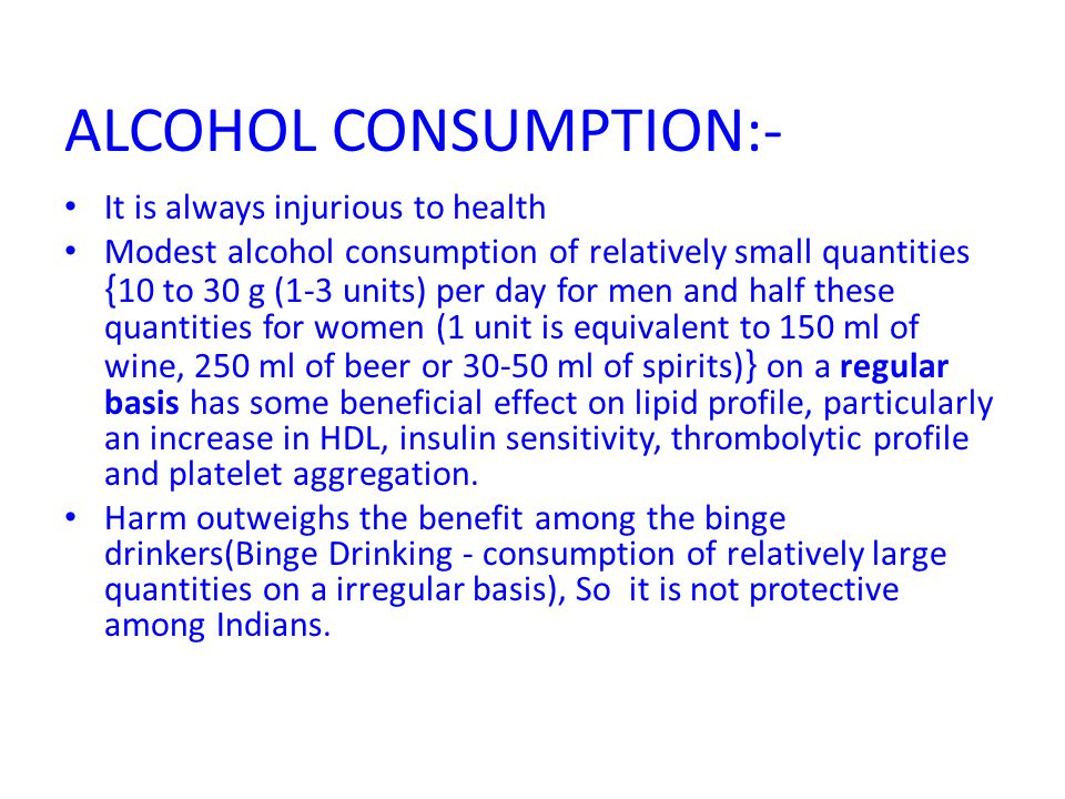 ALCOHOL CONSUMPTION:-