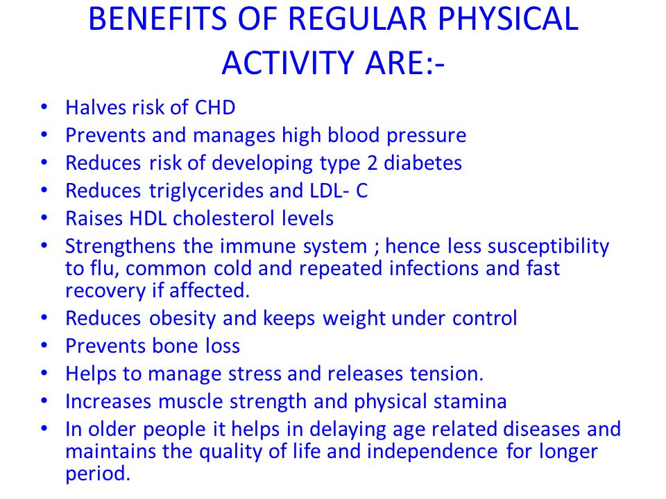 BENEFITS OF REGULAR PHYSICAL ACTIVITY ARE:-