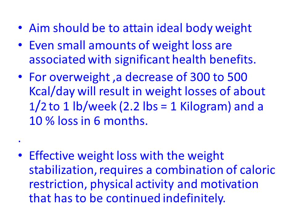 Aim should be to attain ideal body weight