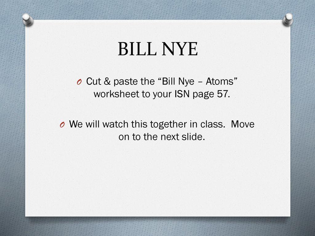 Atoms & Molecules. - ppt download For Bill Nye Atoms Worksheet