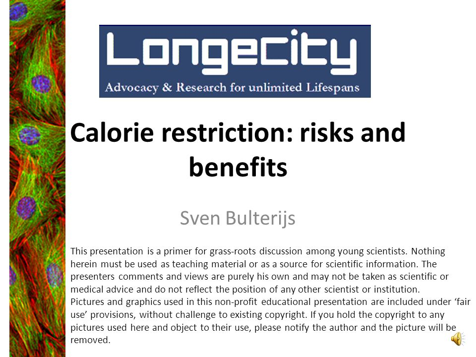 Calorie restriction: risks and benefits