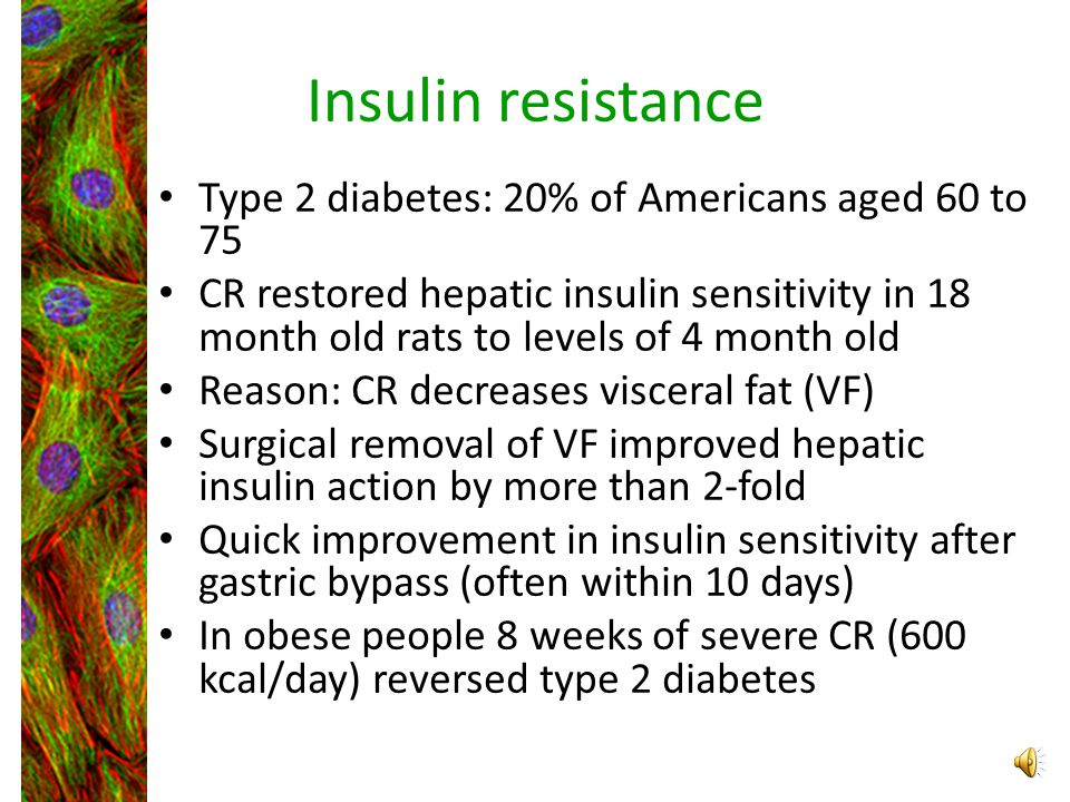 Insulin resistance Type 2 diabetes: 20% of Americans aged 60 to 75