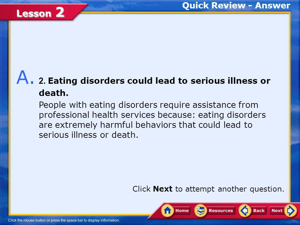 A. 2. Eating disorders could lead to serious illness or death.
