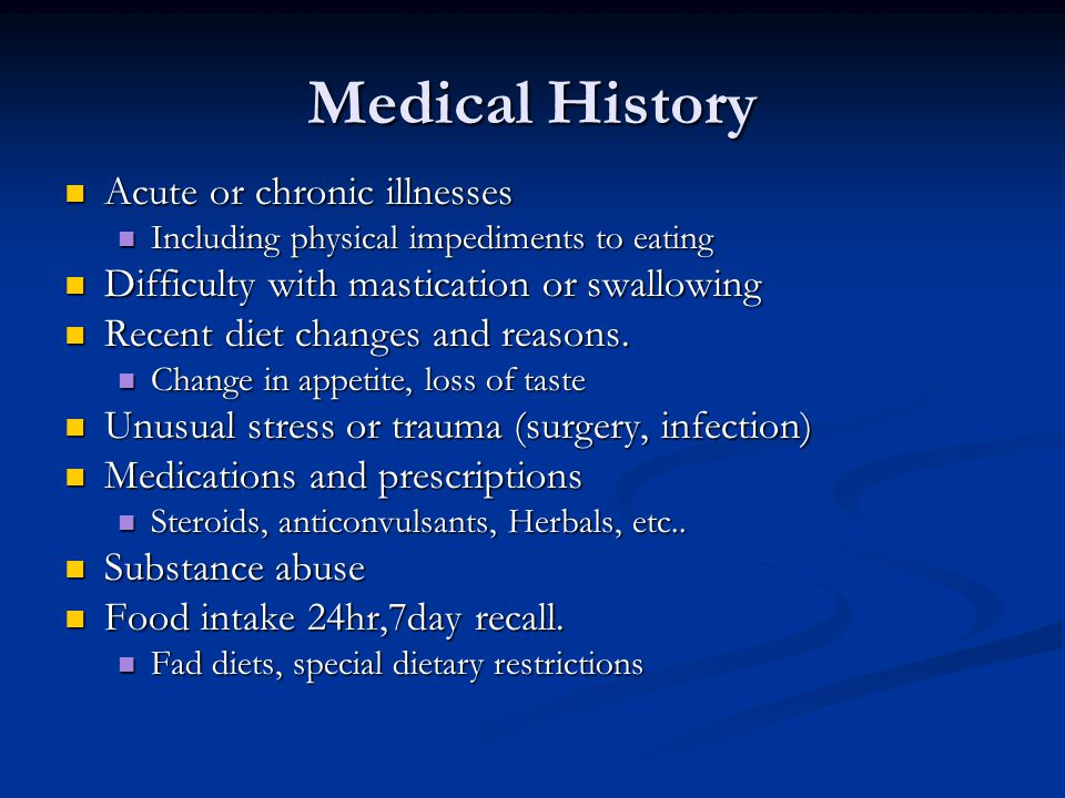Medical History Acute or chronic illnesses