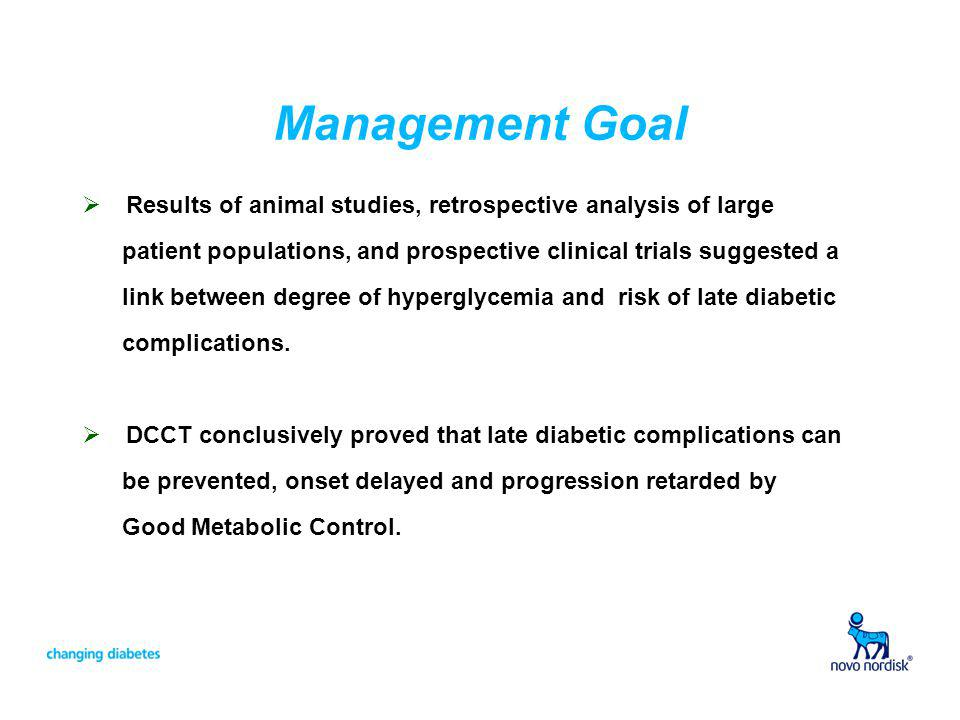 Management Goal Results of animal studies, retrospective analysis of large. patient populations, and prospective clinical trials suggested a.