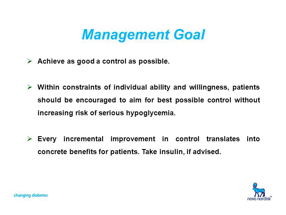 Management Goal Achieve as good a control as possible.
