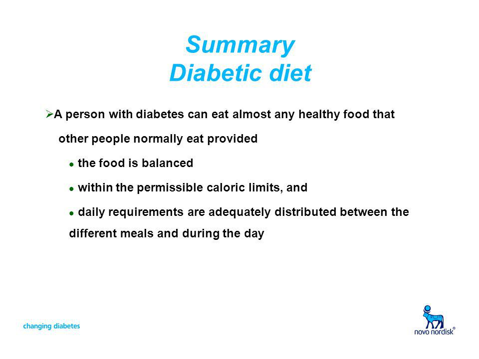 Summary Diabetic diet A person with diabetes can eat almost any healthy food that. other people normally eat provided.