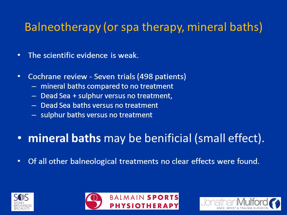 Balneotherapy (or spa therapy, mineral baths)