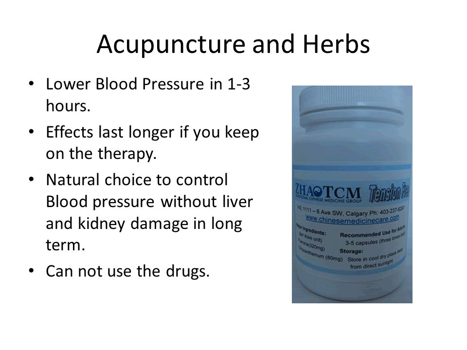 Acupuncture and Herbs Lower Blood Pressure in 1-3 hours.