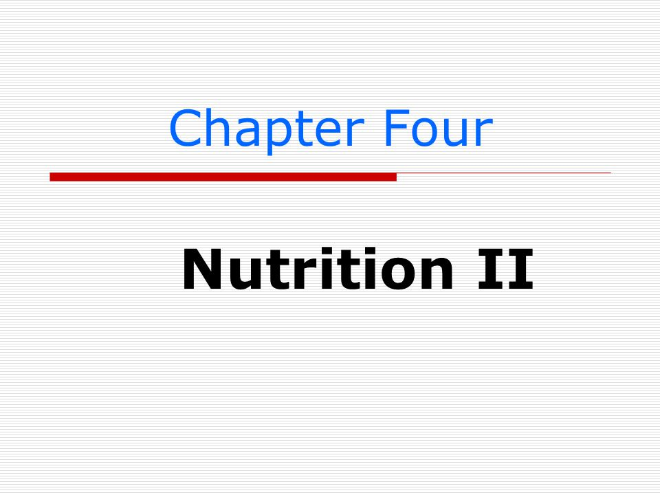 Chapter Four Nutrition II