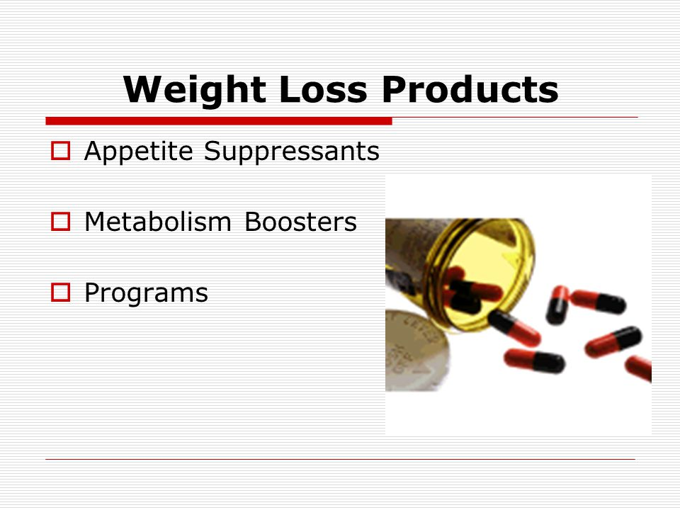 Weight Loss Products Appetite Suppressants Metabolism Boosters
