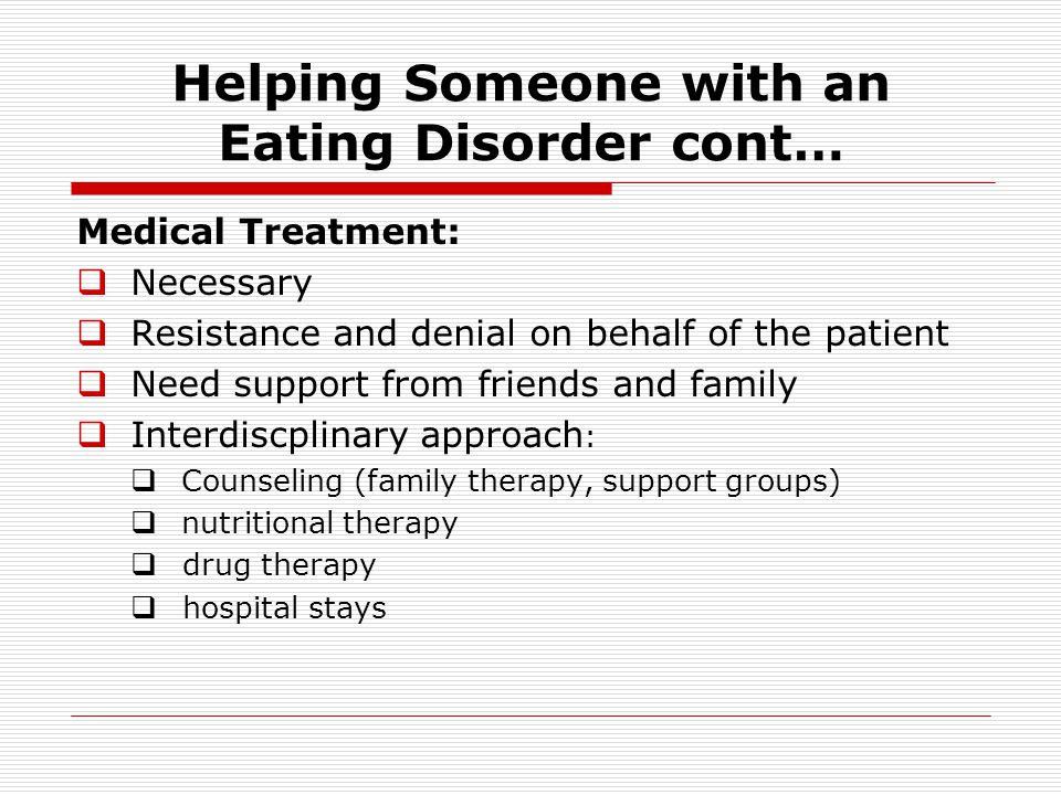 Helping Someone with an Eating Disorder cont…