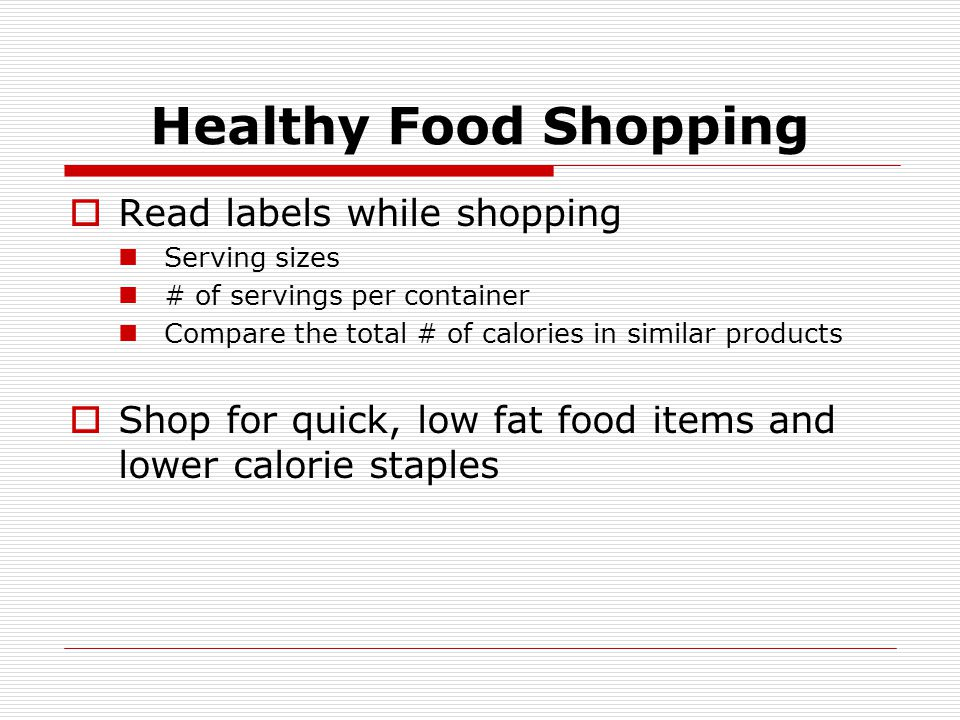 Healthy Food Shopping Read labels while shopping