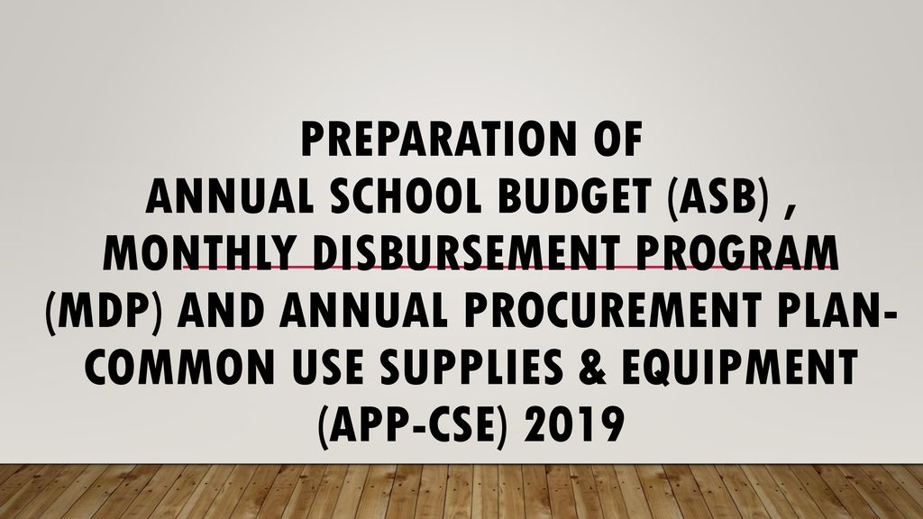 PREPARATION OF ANNUAL SCHOOL BUDGET (ASB) , MONTHLY