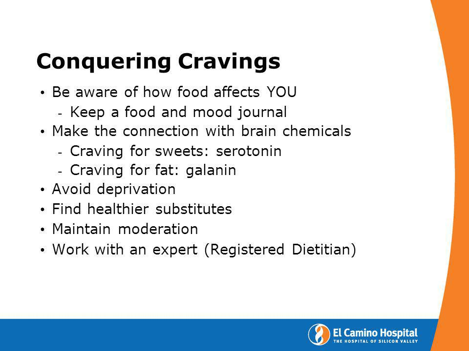 Conquering Cravings Be aware of how food affects YOU