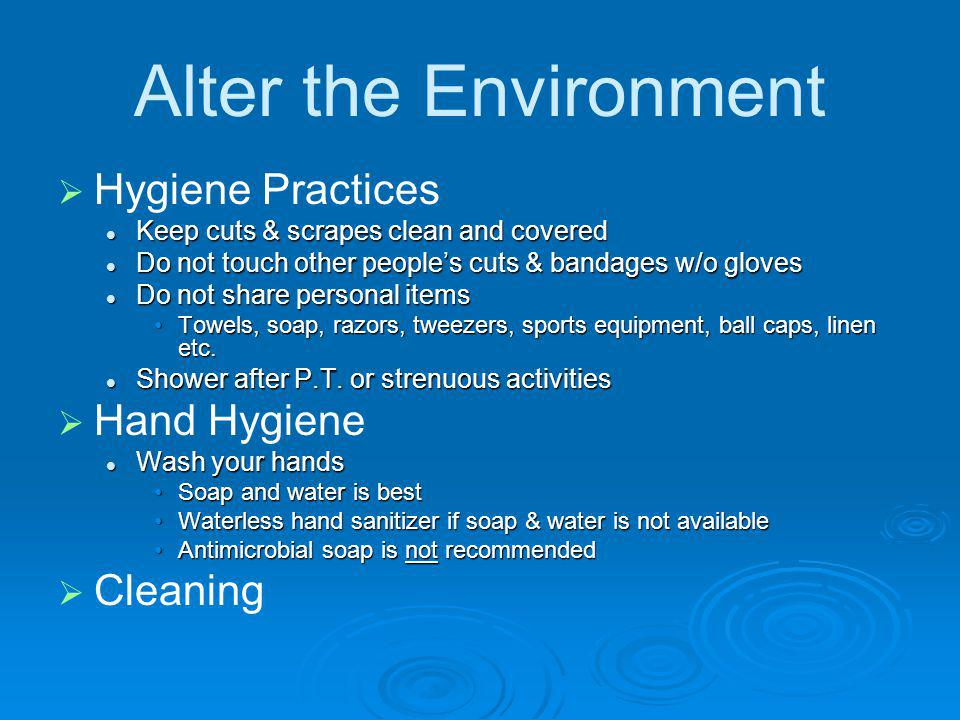 Alter the Environment Hygiene Practices Hand Hygiene Cleaning