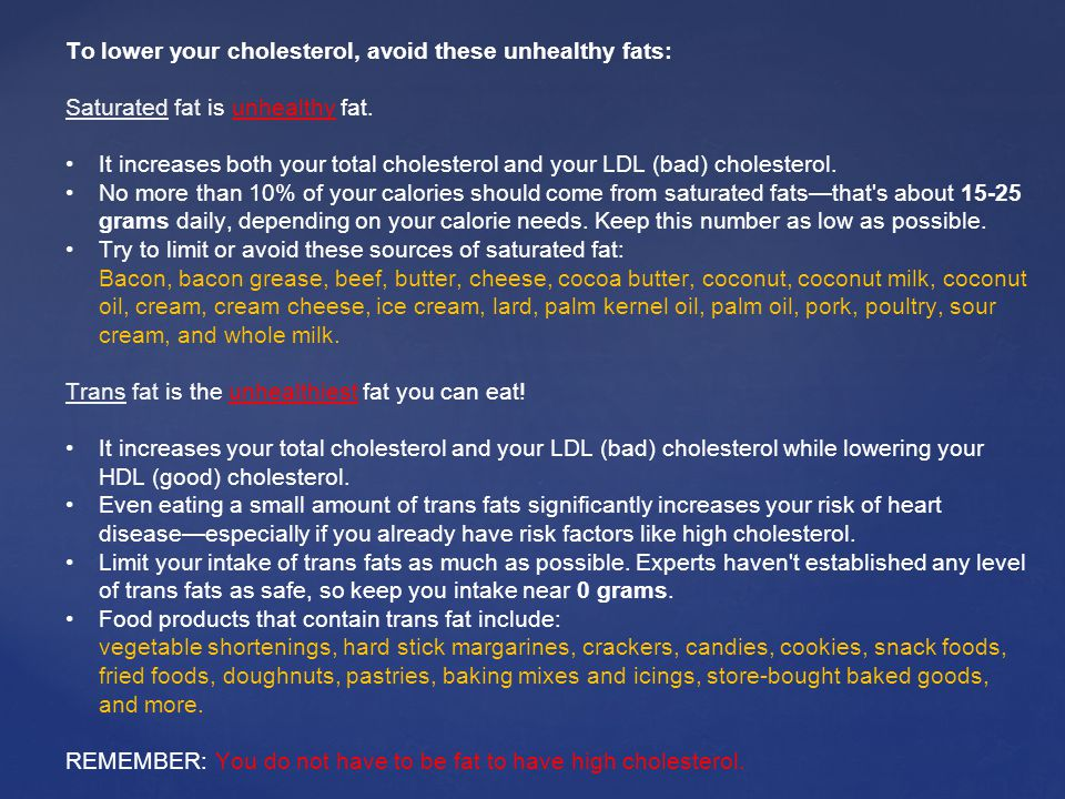 To lower your cholesterol, avoid these unhealthy fats: