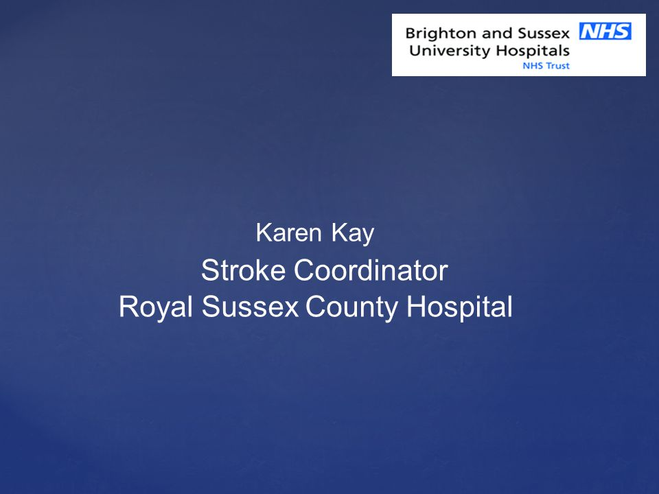 Karen Kay Stroke Coordinator Royal Sussex County Hospital