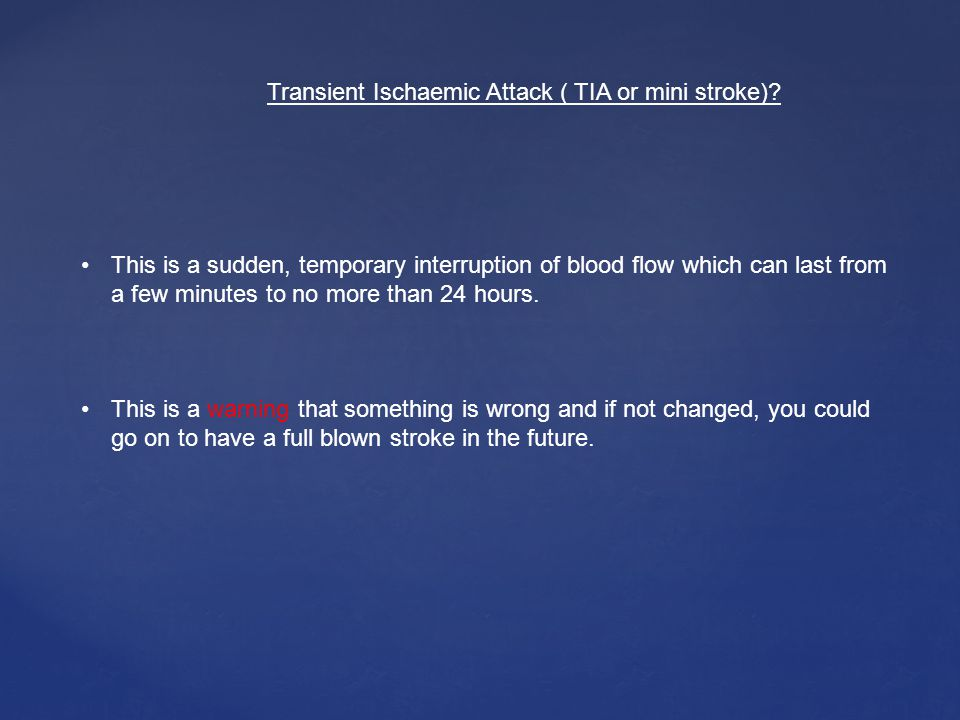 Transient Ischaemic Attack ( TIA or mini stroke)