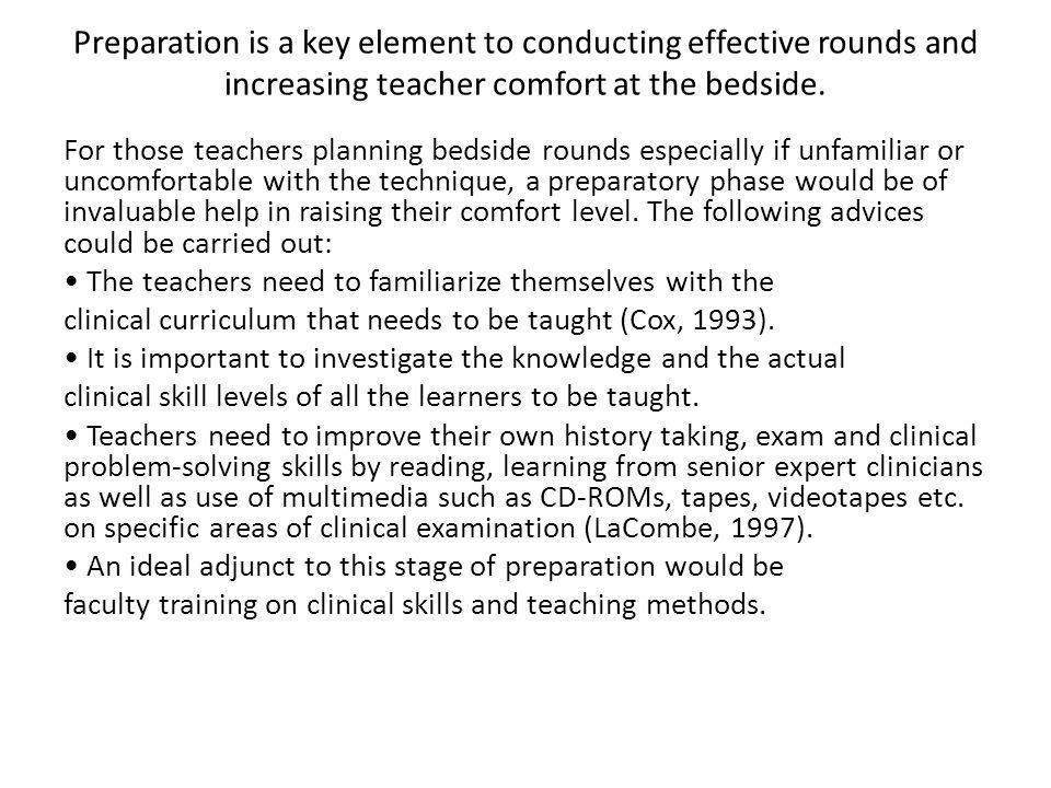 Preparation is a key element to conducting effective rounds and increasing teacher comfort at the bedside.