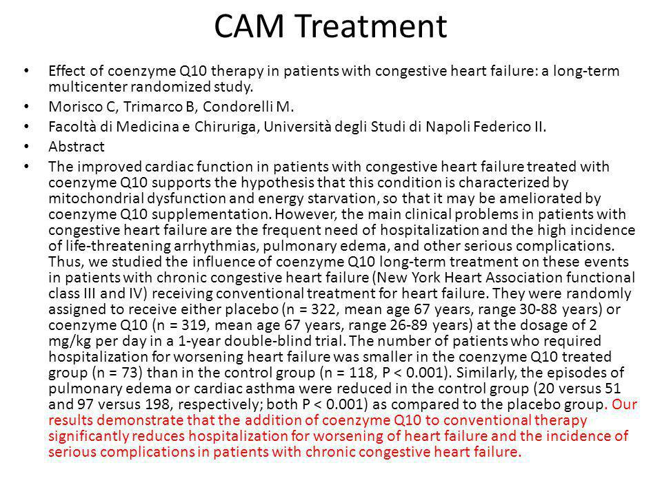 CAM Treatment Effect of coenzyme Q10 therapy in patients with congestive heart failure: a long-term multicenter randomized study.