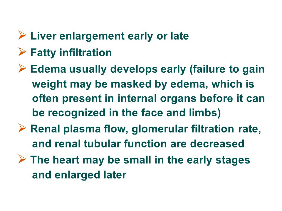 Liver enlargement early or late