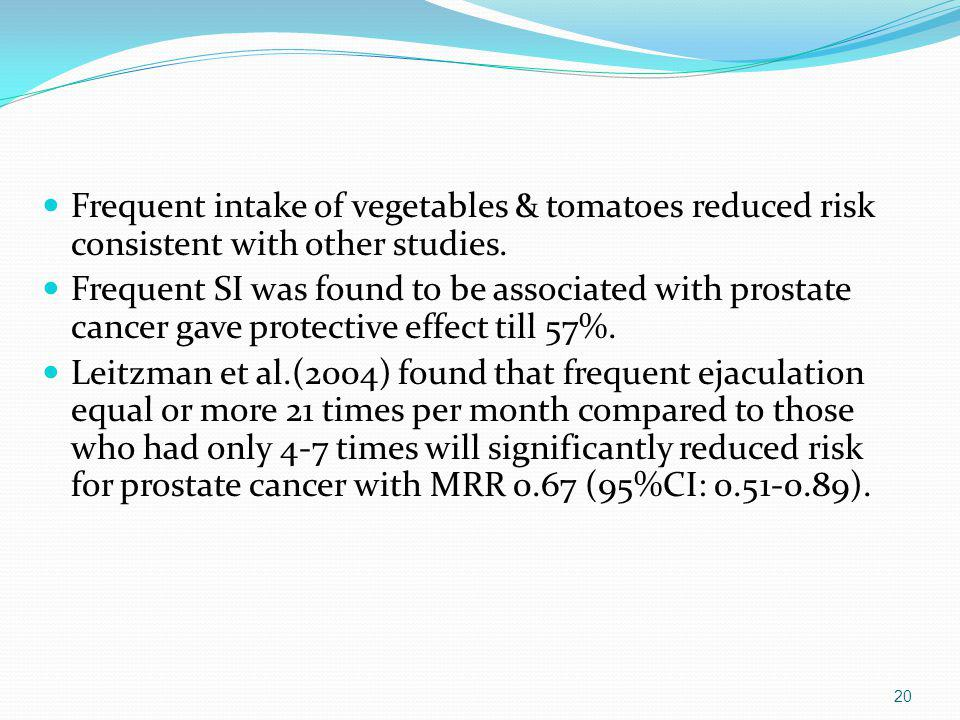 Frequent intake of vegetables & tomatoes reduced risk consistent with other studies.