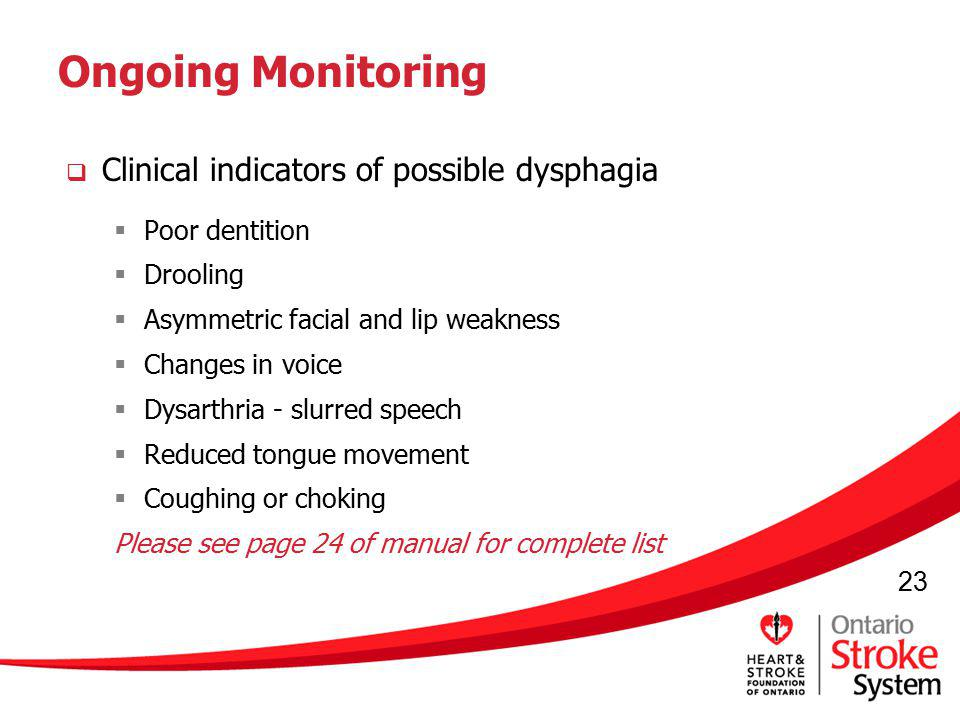 Ongoing Monitoring Clinical indicators of possible dysphagia