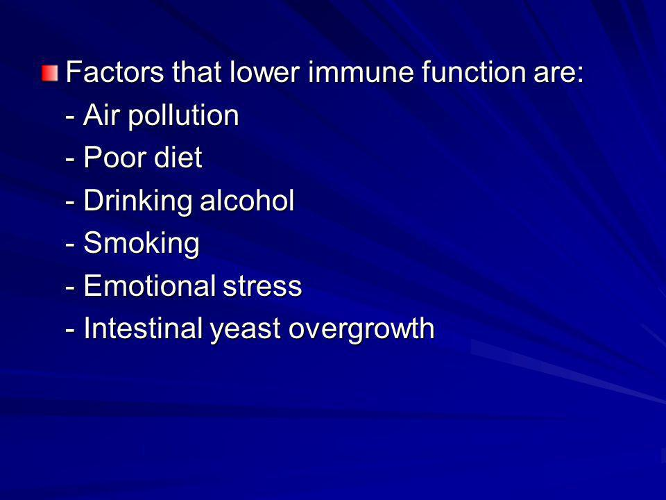 Factors that lower immune function are: