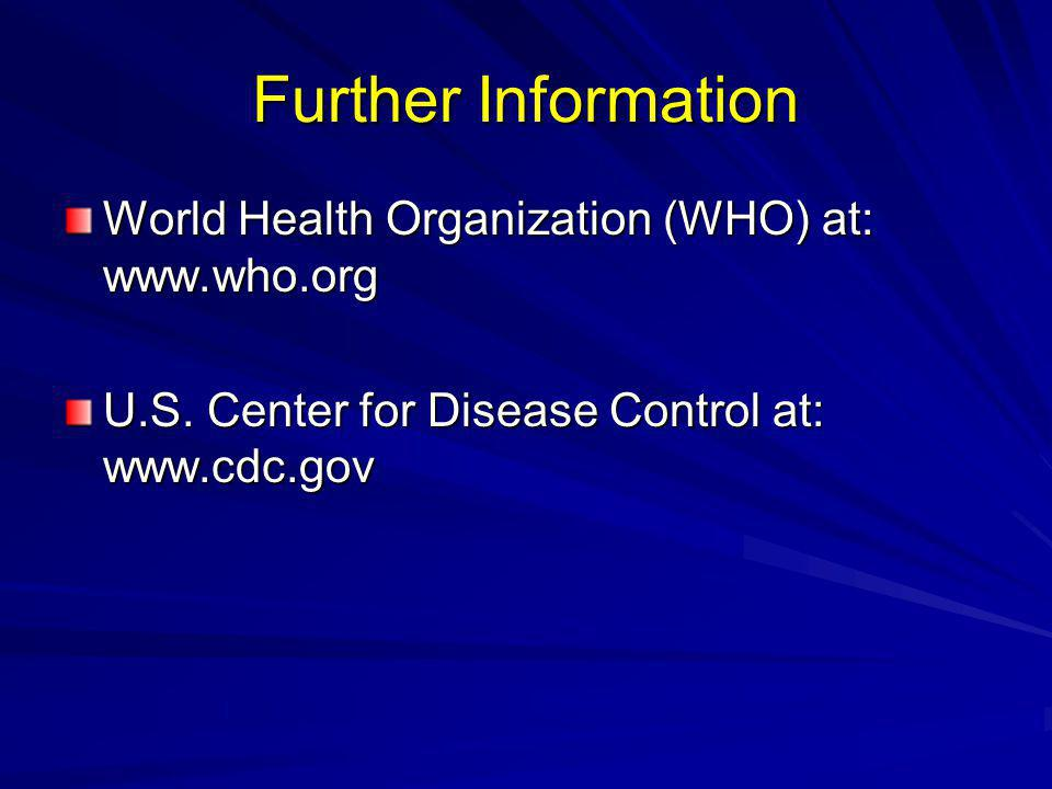 Further Information World Health Organization (WHO) at: www.who.org