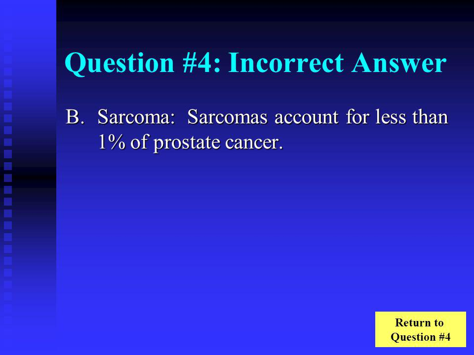 Question #4: Incorrect Answer