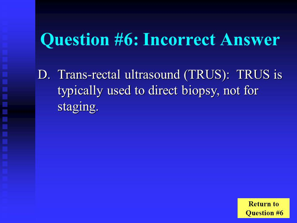 Question #6: Incorrect Answer
