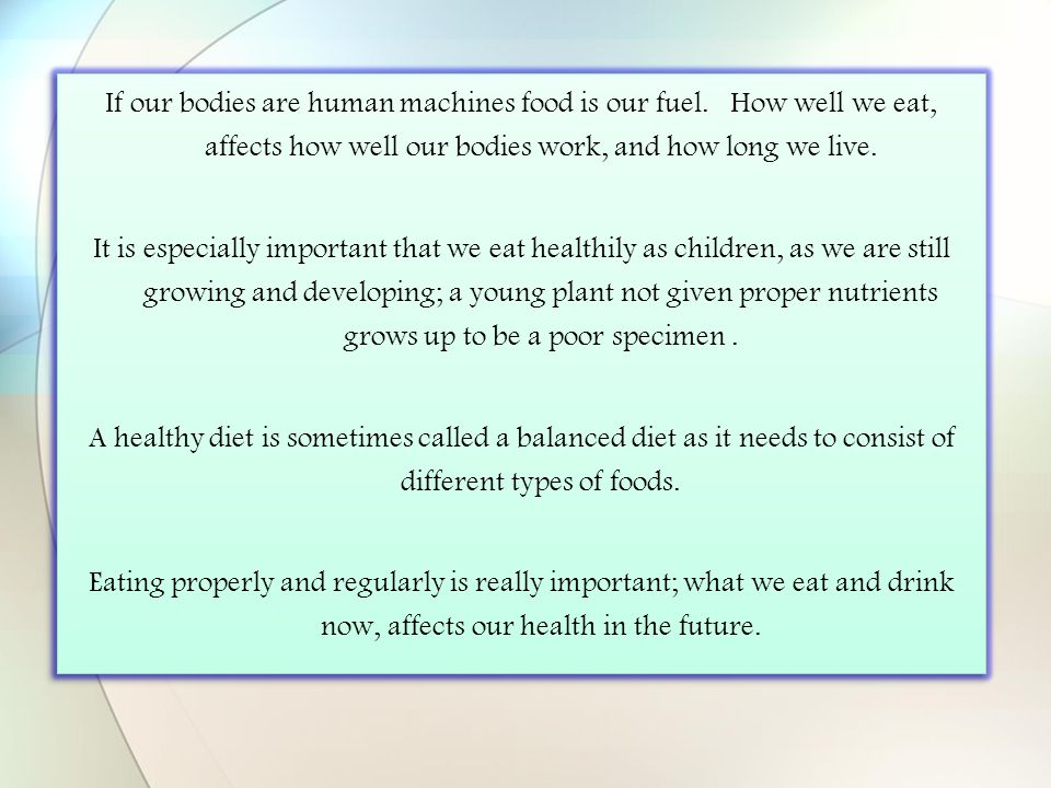 If our bodies are human machines food is our fuel