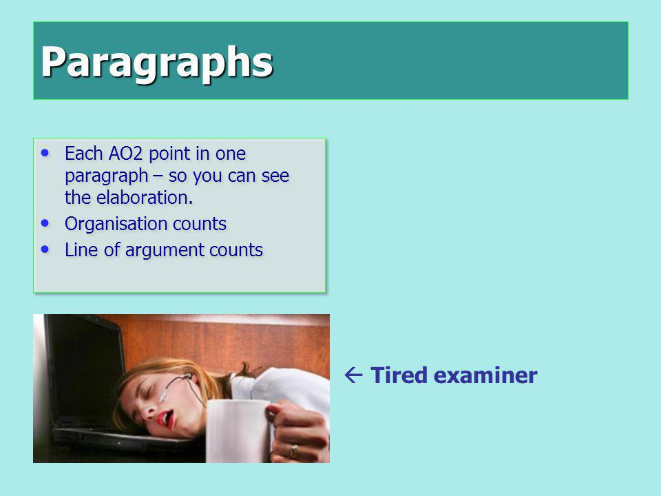 Paragraphs  Tired examiner