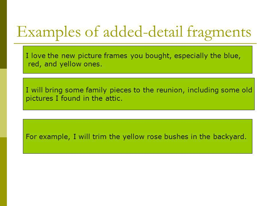 Examples of added-detail fragments
