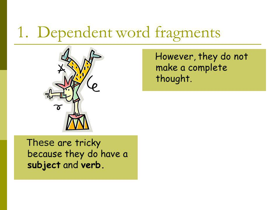 1. Dependent word fragments