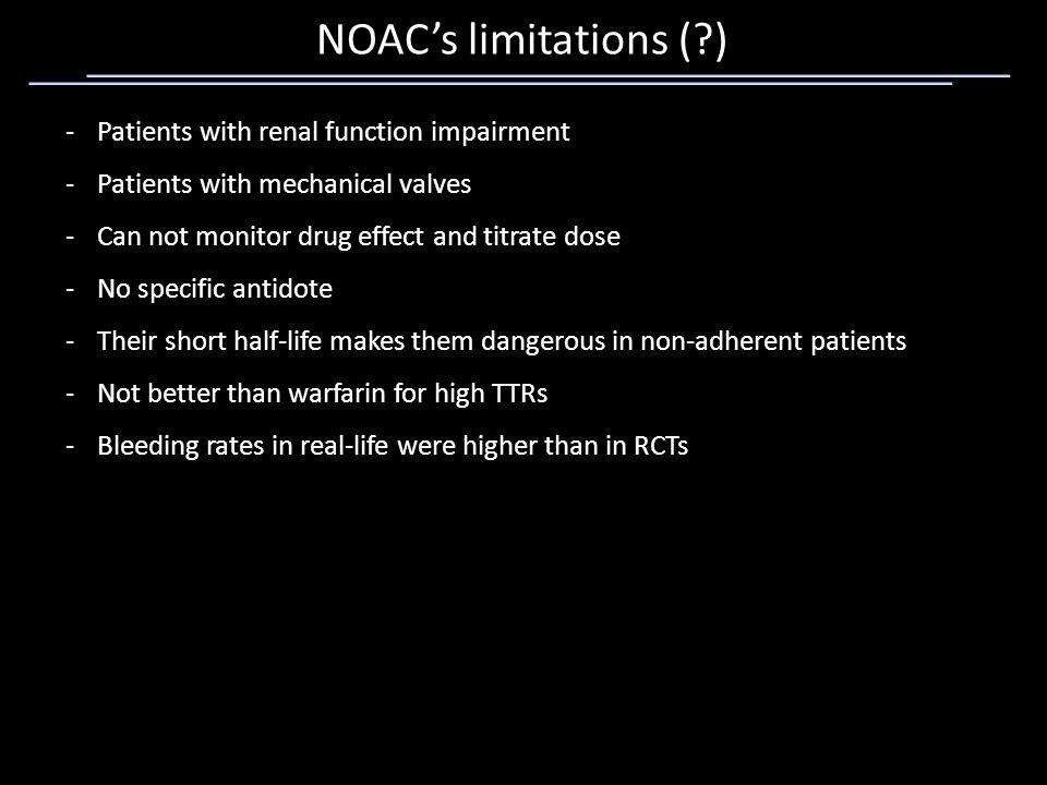 NOAC's limitations ( ) Patients with renal function impairment