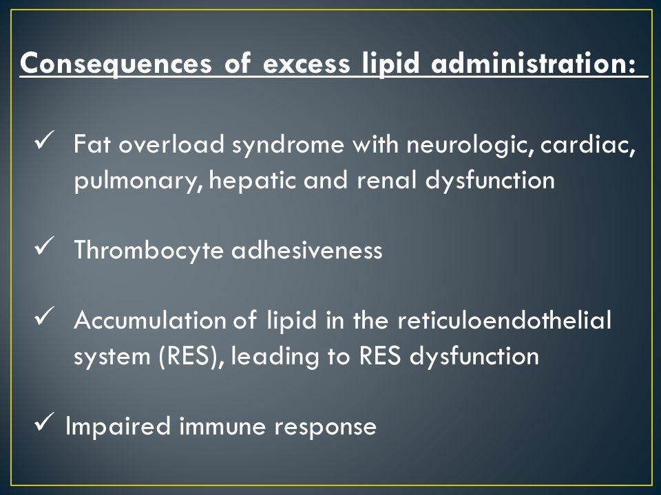 Consequences of excess lipid administration: