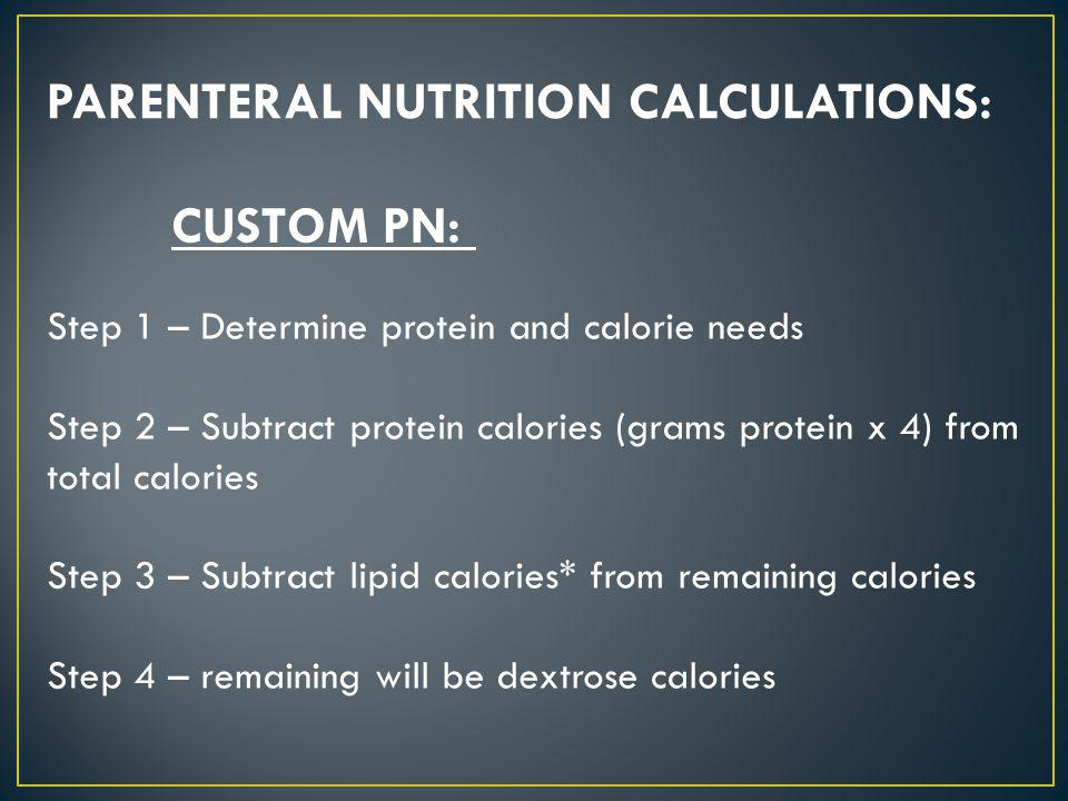 PARENTERAL NUTRITION CALCULATIONS: