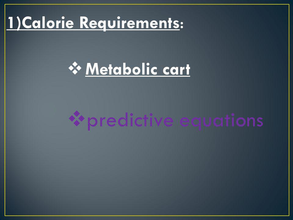 1)Calorie Requirements: