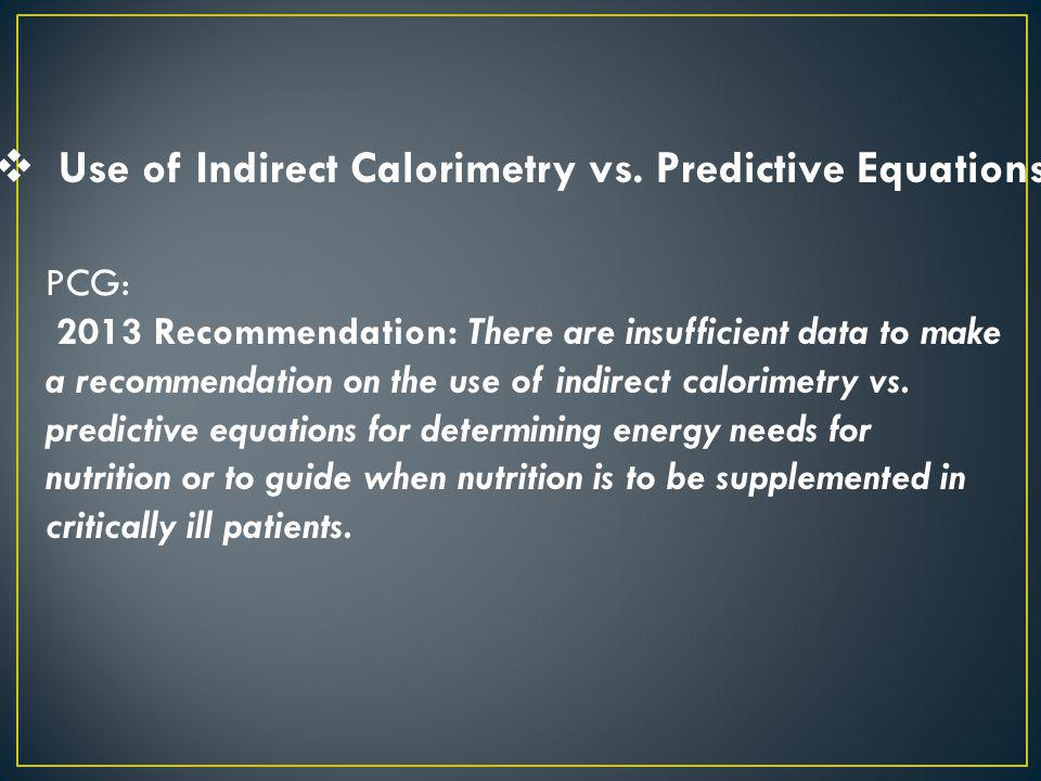 Use of Indirect Calorimetry vs. Predictive Equations