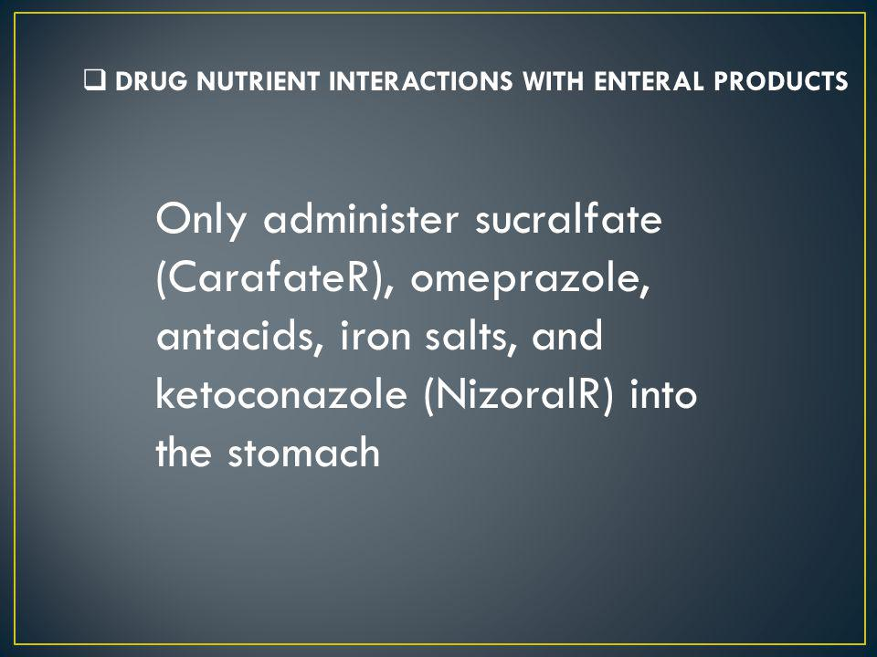 DRUG NUTRIENT INTERACTIONS WITH ENTERAL PRODUCTS
