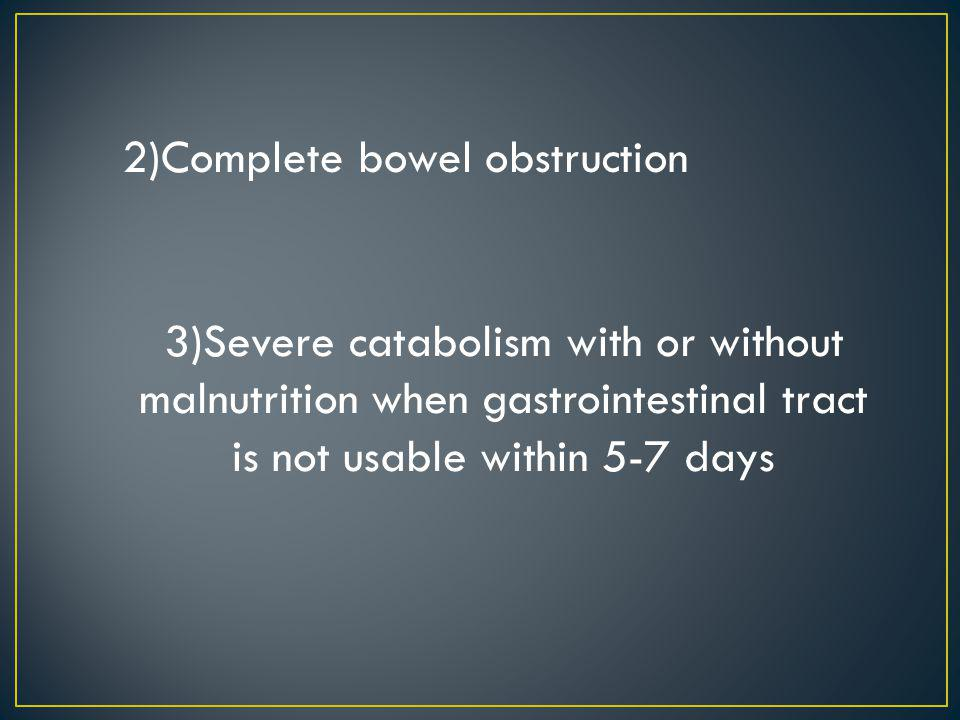 2)Complete bowel obstruction