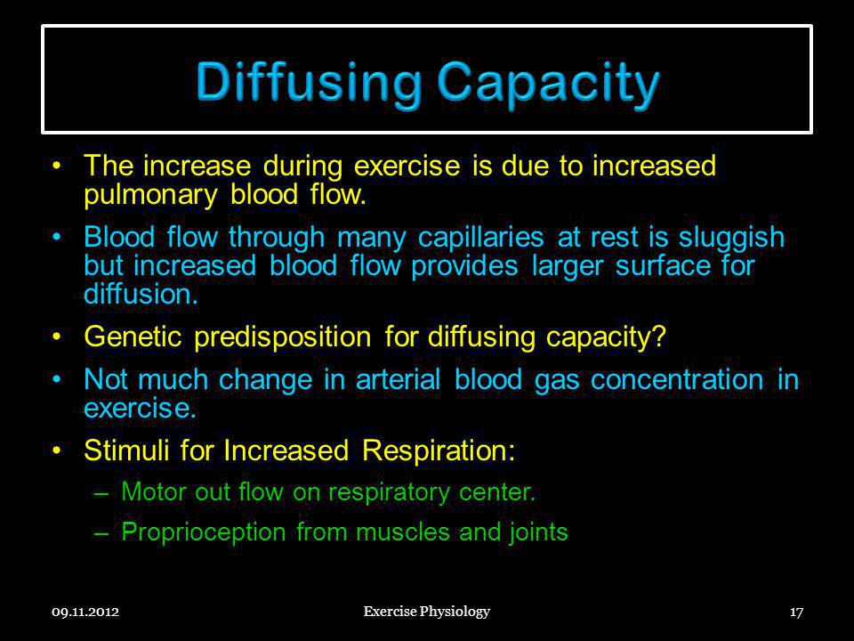 Diffusing Capacity The increase during exercise is due to increased pulmonary blood flow.