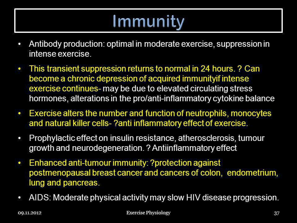 Immunity Antibody production: optimal in moderate exercise, suppression in intense exercise.