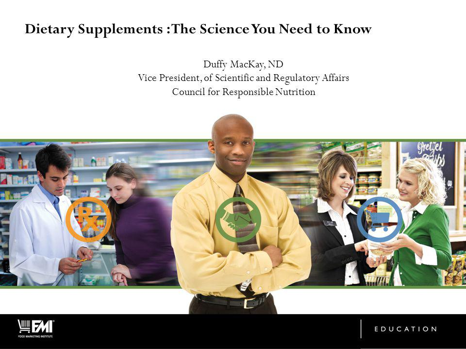 Dietary Supplements : The Science You Need to Know