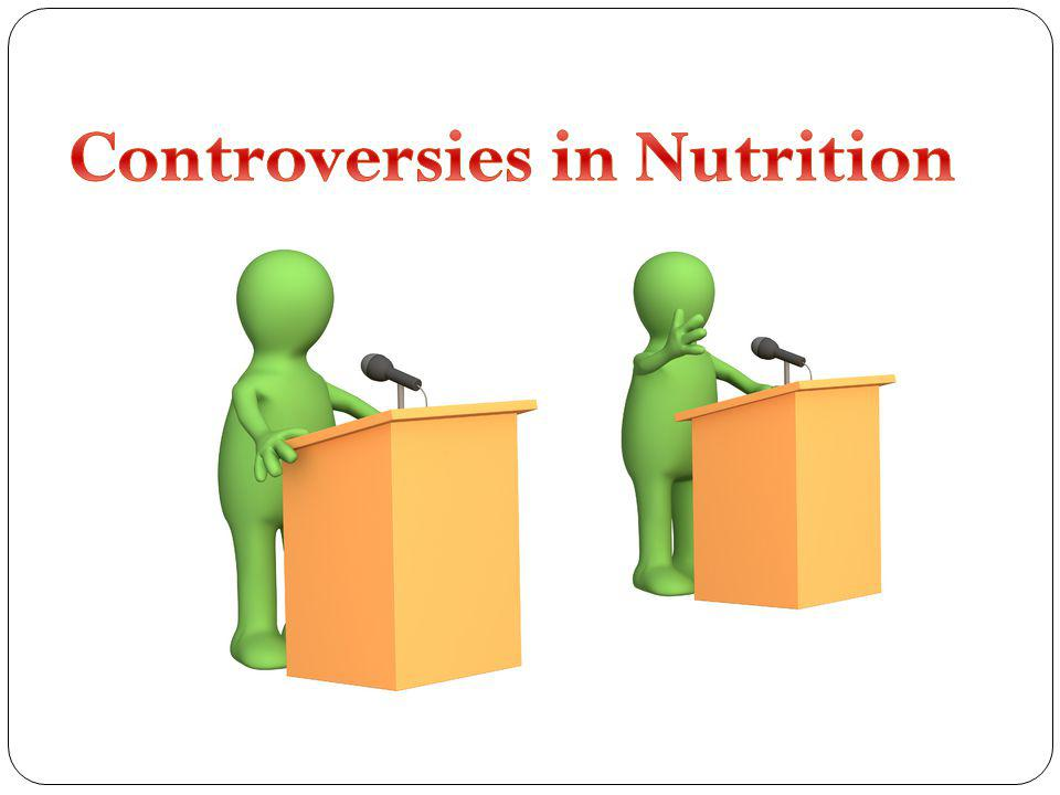 Controversies in Nutrition