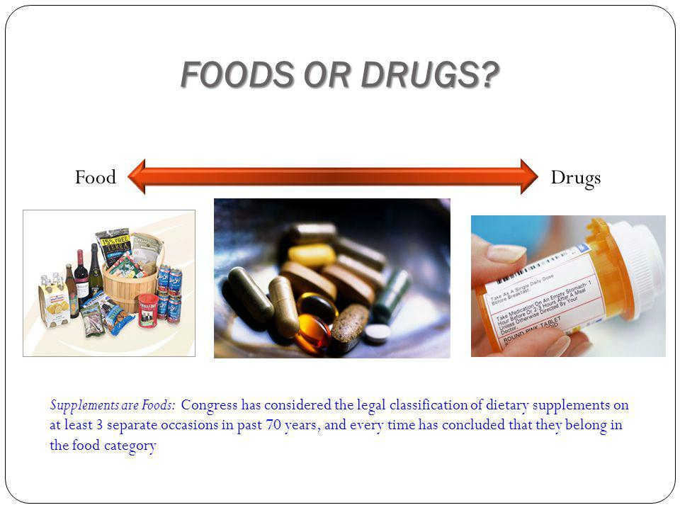 FOODS OR DRUGS Conventional Rx Drugs Foods Drugs Dietary Supplements