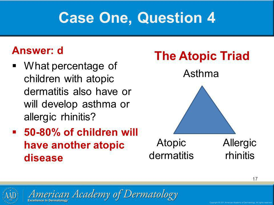 Case One, Question 4 The Atopic Triad Answer: d